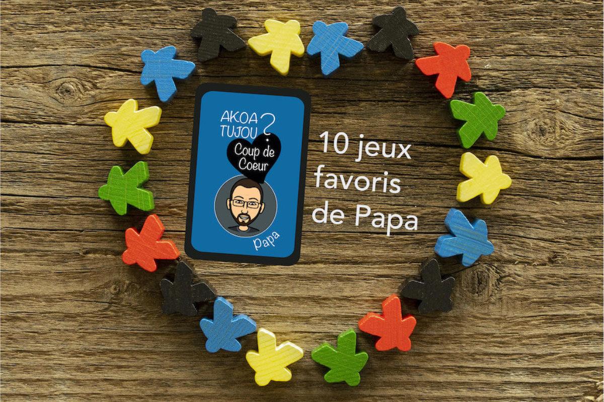Les 10 jeux de société favoris de Papa